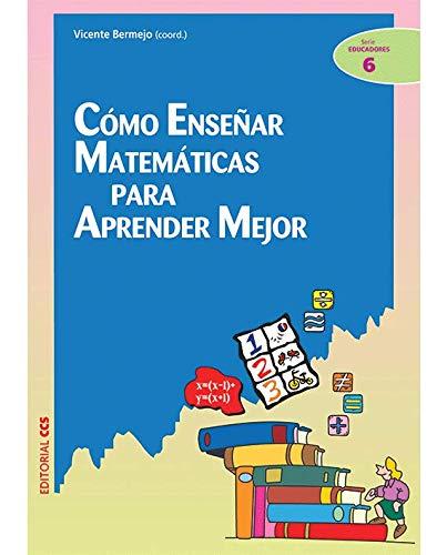 Cómo Enseñar Matemáticas Para Aprender Mejor - 1ª Edición: 6 (Ciudad de las Ciencias)