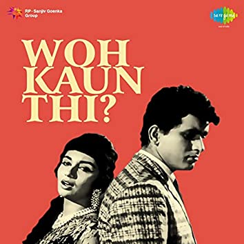 Woh Kaun Thi? (Original Motion Picture Soundtrack)