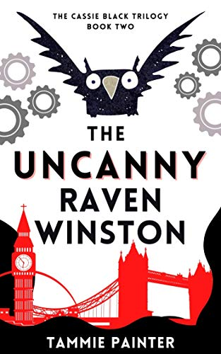 The Uncanny Raven Winston: The Cassie Black Trilogy, Book Two (A Humorous Paranormal Mystery) by [Tammie Painter]