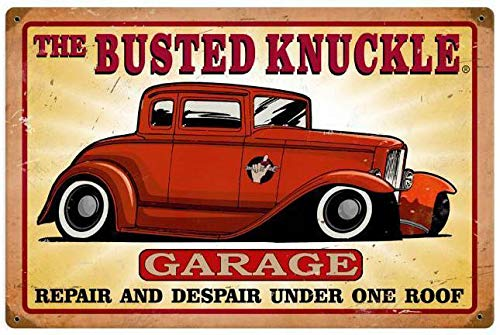 Tin Sign Vintage Chic Art Decoration Poster Busted Knuckle Garage Hot Rod Repair for Store Bar Home Cafe Farm Garage or Club 12' X 8'