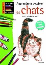Apprendre à dessiner les chats de Jean-Pierre Lamérand