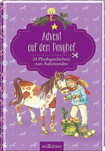 Advent auf dem Ponyhof: 24 Pferdegeschichten zum Aufschneiden