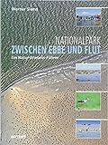 Nationalpark zwischen Ebbe und Flut: Ein Natur-Erlebnis-Führer