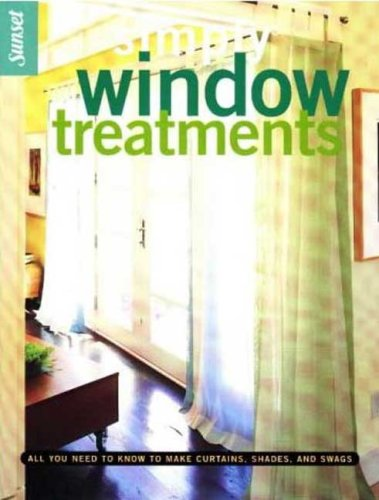 Simply Window Treatments: All You Need to Know to Make Curtains, Shades, and Swags