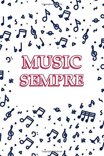 Music Sempre Notebook for Musicians: Standard Wirebound Manuscript Paper   Music Manuscript Paper Gift, 120 Pages, 6x9, Music Manuscript Paper, Matte Finish