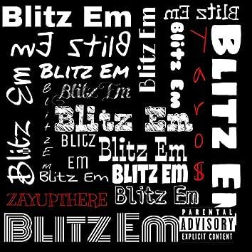 Blitz Em (feat. Yaro$)