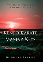 Kenpo Karate Master Keys: The Art of Five Lines and Five Circles