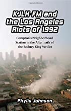 KJLH-FM and the Los Angeles Riots of 1992: Compton's Neighborhood Station in the Aftermath of the Rodney King Verdict