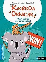 Lectures CP Kikekoa et Ornicar : C'est pas toi qui commandes !