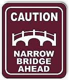 Caution Narrow Bridge Ahead Trail Aluminum Composite Outdoor Sign 20' x24'