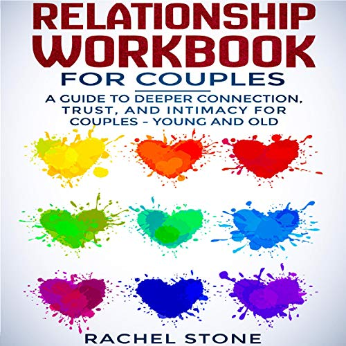 Relationship Workbook for Couples: A Guide to Deeper Connection, Trust, and Intimacy for Couples - Young and Old