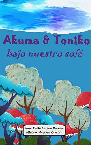 Akuma y Toniko - Bajo nuestro sofá (Spanish Edition)