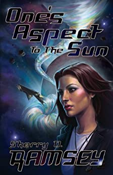 One's Aspect to the Sun (Nearspace Book 1) by [Sherry D. Ramsey]