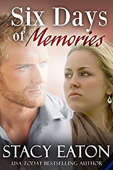 Six Days of Memories by [Stacy Eaton]
