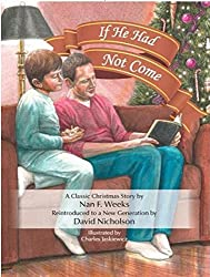 If He Had Not Come by Nan F. Weeks