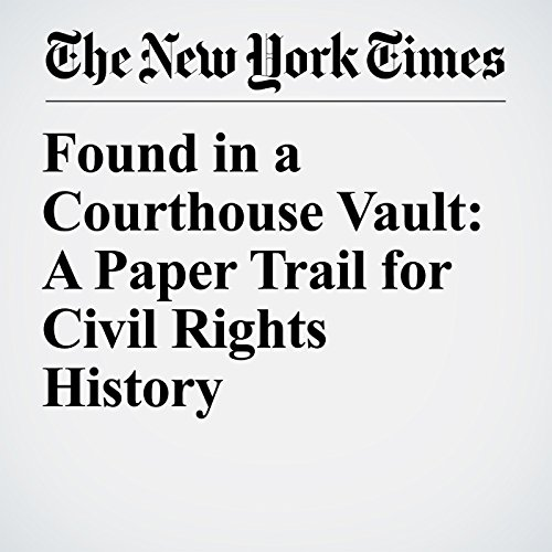 Found in a Courthouse Vault: A Paper Trail for Civil Rights History copertina