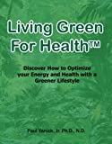 Living Green for Health (English Edition)