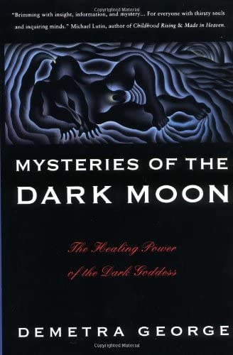 Mysteries of the Dark Moon The Healing Power of the Dark Goddess product image