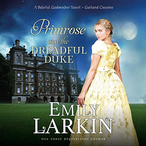 Primrose and the Dreadful Duke: A Baleful Godmother Novel (Garland Cousins, Book 1)