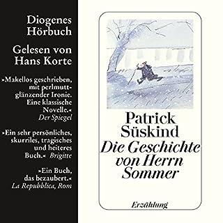 Die Geschichte von Herrn Sommer                   Autor:                                                                                                                                 Patrick Süskind                               Sprecher:                                                                                                                                 Hans Korte                      Spieldauer: 1 Std. und 58 Min.     32 Bewertungen     Gesamt 4,5