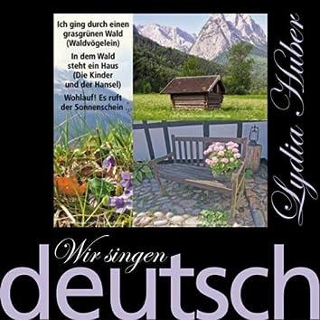 Wir Singen Deutsch - Ich Ging Durch Einen Grasgrünen Wald