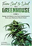 From Seed to Weed in a Greenhouse [2 in 1]: Design and Build a Low-Cost Greenhouse to Grow your Marijuana Plants Faster