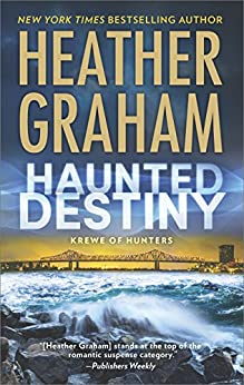 Haunted Destiny: A paranormal, thrilling suspense novel (Krewe of Hunters Book 18) by [Heather Graham]