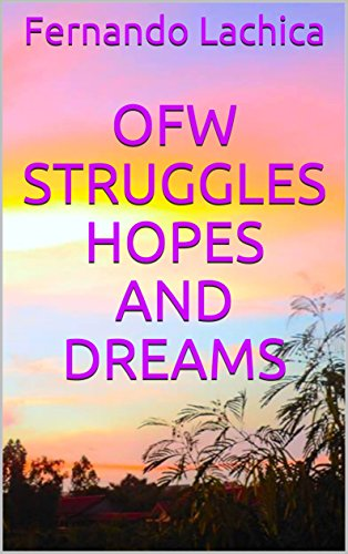 OFW Struggles Hopes and Dreams (English Edition)