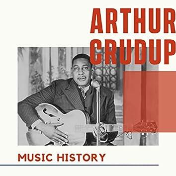 Arthur Crudup - Music History