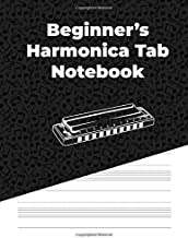Beginner's Harmonica Tab Notebook: Blank Harmonica Tab Paper, Blank Harmonica Tablature Book for Beginner Harmonica Players (78 pages, 8.5