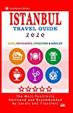 Istanbul Travel Guide 2020: Shops, Arts, Entertainment and Good Places to Drink and Eat in Istanbul, Turkey (Travel Guide 2020)