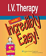 I.V. Therapy Made Incredibly Easy! (Incredibly Easy! Series®)