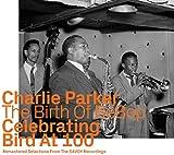 Birth Of Bebop - Celebrating Bird At 100 - Vol.2