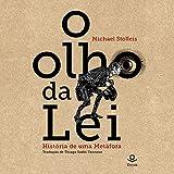 O Olho da Lei: História de uma metáfora (Portuguese Edition)