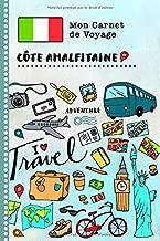 Cote Amalfitaine Carnet de Voyage: Journal de bord avec guide pour enfants. Livre de suivis des enregistrements pour l'écriture, dessiner, faire part ... d'activités vacances (French Edition)