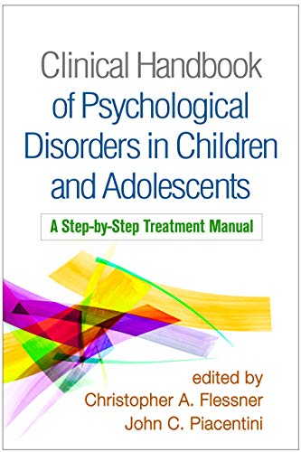 Compare Textbook Prices for Clinical Handbook of Psychological Disorders in Children and Adolescents: A Step-by-Step Treatment Manual Reprint Edition ISBN 9781462540297 by Flessner, Christopher A.,Piacentini, John C.