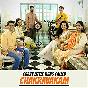 Crazy Little Thing Called Chakravakam (feat. Ranjani-Gayatri)