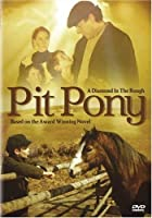 Pit Pony: A Diamond in the Rough: Based on the Award Winning Novel