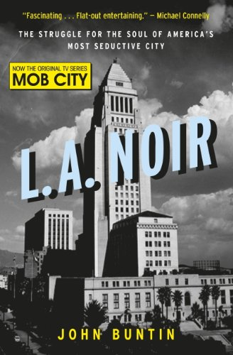 L.A. Noir: The Struggle for the Soul of America's Most Seductive City (English Edition)