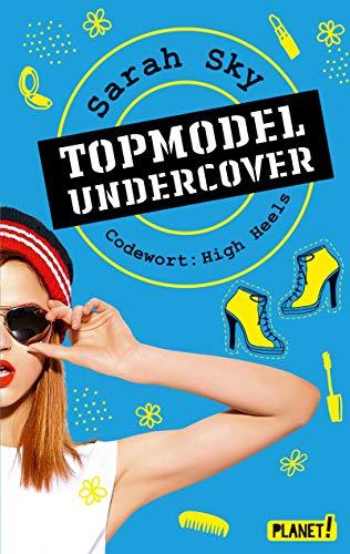 Topmodel undercover 3: Codewort: High Heels