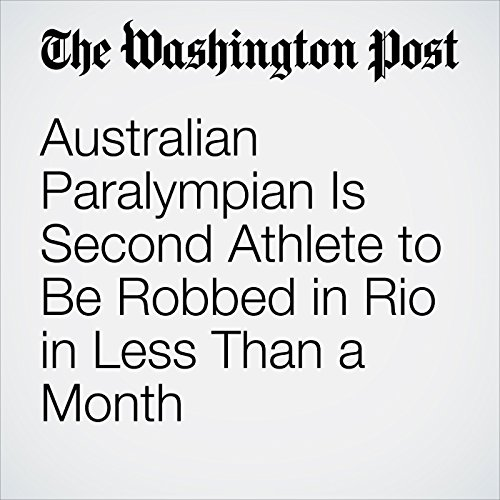 Australian Paralympian Is Second Athlete to Be Robbed in Rio in Less Than a Month cover art