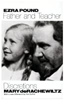 Ezra Pound, Father And Teacher: Discretions (New Directions Paperbook)