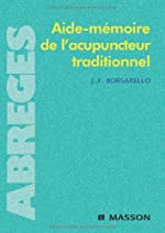 Aide-mémoire de l'acupuncteur traditionnel (Ancien prix éditeur : 38 euros) de Jean F. Borsarello