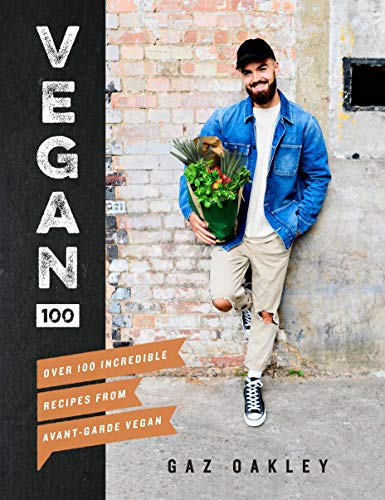 Vegan 100: Over 100 incredible recipes from @avantgardevegan