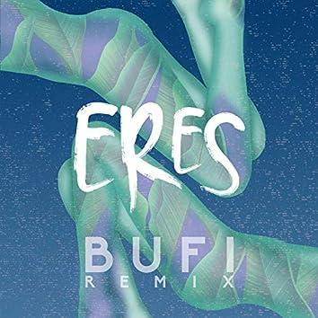Eres (Bufi Remix)