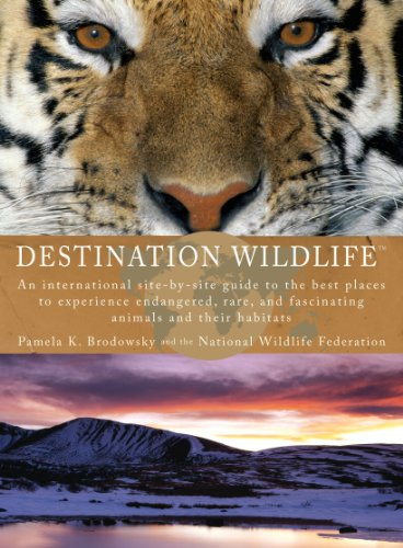 Destination Wildlife: An International Site-by-Site Guide to the Best Places to Experience Endangered, Rare, and Fascinating Animals and Their Habitats (English Edition)