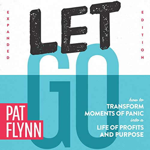 Let Go: How to Transform Moments of Panic into a Life of Profits and Purpose audiobook cover art