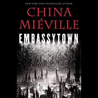 Embassytown                   By:                                                                                                                                 China Mieville                               Narrated by:                                                                                                                                 Susan Duerden                      Length: 12 hrs and 23 mins     871 ratings     Overall 4.0