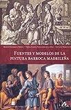 Fuentes y modelos de la pintura barroca madrileña. (Arte y forma)