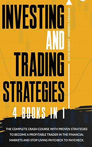 51gUiHQ2rYL - Investing and Trading Strategies: 4 books in 1: The Complete Crash Course with Proven Strategies to Become a Profitable Trader in the Financial Markets and Stop Living Paycheck to Paycheck.